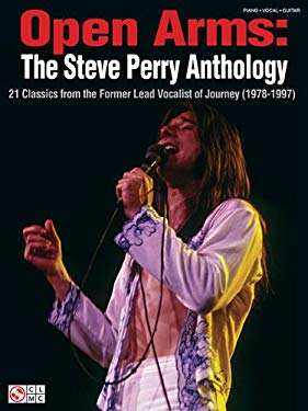 Open Arms: The Steve Perry Anthology: 21 Classics from the Former Lead Vocalist of Journey (1978-1997) 9781575607115