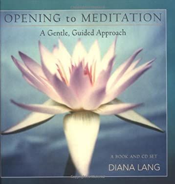 Opening to Meditation: A Gentle, Guided Approach [With CD] 9781577314547