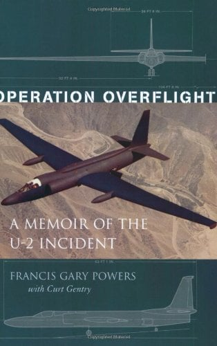 Operation Overflight: A Memoir of the U-2 Incident 9781574884227