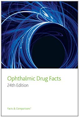 Ophthalmic Drug Facts 9781574393453