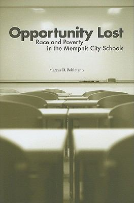 Opportunity Lost: Race and Poverty in the Memphis City Schools 9781572336384