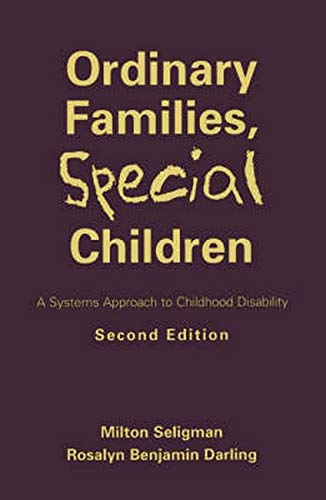 Ordinary Families, Special Children, Second Edition: A Systems Approach to Childhood Disability 9781572304666