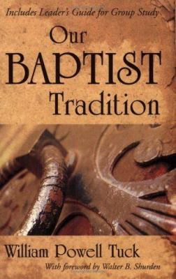 Our Baptist Tradition 9781573124560