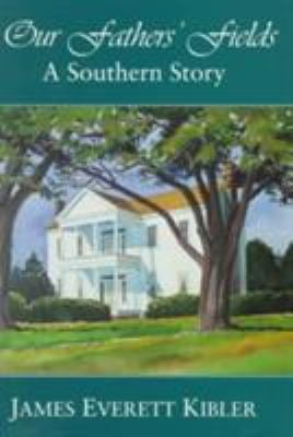Our Fathers' Fields : A Southern Story