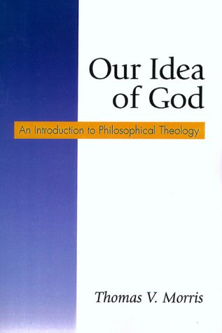 Our Idea of God: An Introduction to Philosophical Theology 9781573831017