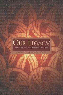 Our Legacy: The History of Christian Doctrine 9781576832646