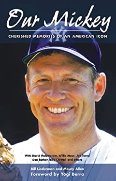 Our Mickey: Cherished Memories of an American Icon 9781572435988
