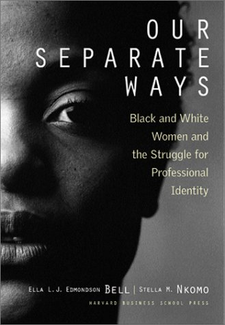 Our Separate Ways: Black and White Women and the Struggle for Professional Identity 9781578512775