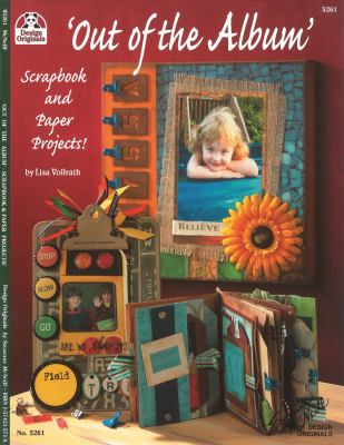 Out of the Album: Scrapbook and Paper Projects! 9781574215717