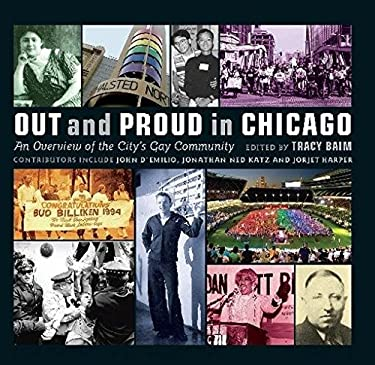 Out and Proud in Chicago: An Overview of the City's Gay Community 9781572841000