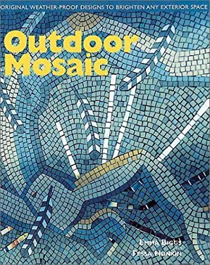 Outdoor Mosaic: Original Weather Proof Designs to Brighten Any Exterior Space 9781570761966