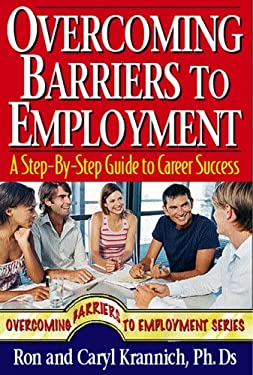 Overcoming Barriers to Employment: 127 Great Tips for Putting Red Flags Behind You 9781570232534