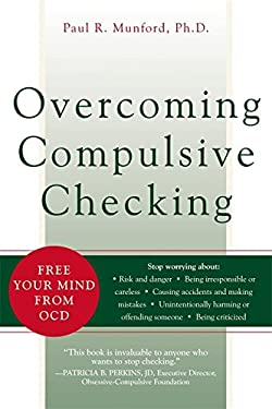 Overcoming Compulsive Checking: Free Your Mind from OCD 9781572243781