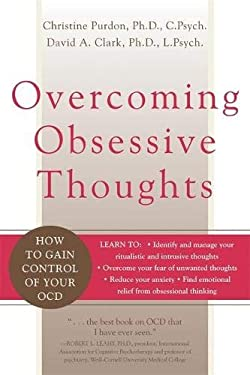 Overcoming Obsessive Thoughts: How to Gain Control of Your OCD 9781572243811