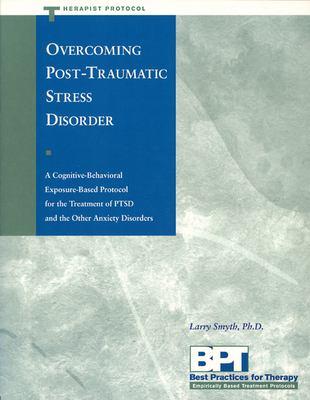 Overcoming Post-Traumatic Stress Disorder - Therapist Protocol 9781572241626