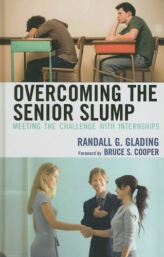 Overcoming the Senior Slump: Meeting the Challenge with Internships 9781578867707