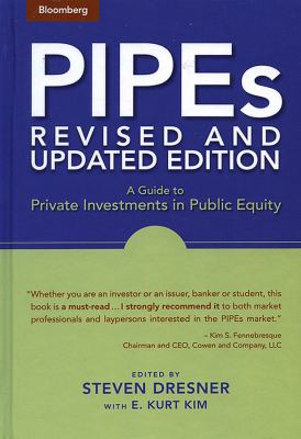 PIPEs: A Guide to Private Investments in Public Equity 9781576601945