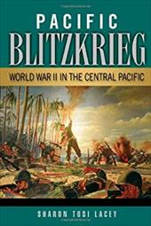 Pacific Blitzkrieg: World War II in the Central Pacific 21306314