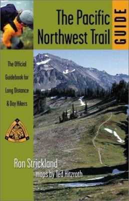 Pacific Northwest Trail Guide: The Official Guidebook for Long Distance and Day Hikers 9781570611773