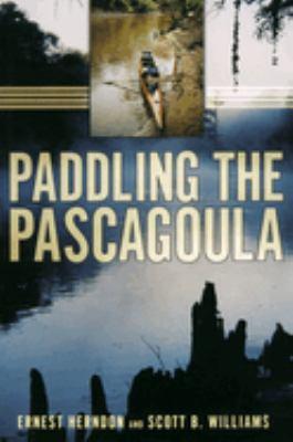Paddling the Pascagoula 9781578067145