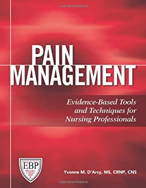 Pain Management: Evidence-Based Tools and Techniques for Nursing Professionals 9781578399642