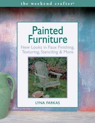Painted Furniture: New Looks in Faux Finishing, Texturing, Stenciling & More 9781579904975