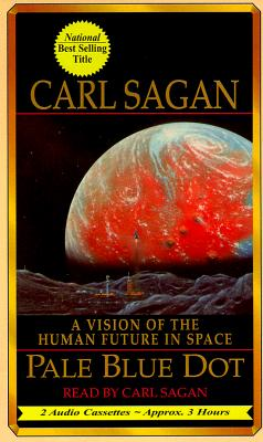 Pale Blue Dot: A Vision of the Human Future in Space 9781578150007