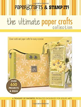 Paper Crafts Magazine and Stamp It!: The Ultimate Paper Crafts Collection 9781574865738