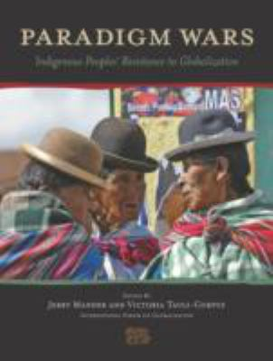 Paradigm Wars: Indigenous Peoples' Resistance to Globalization 9781578051328