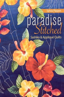 Paradise Stitched: Sashiko & Applique Quilts 9781571206176
