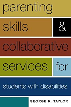 Parenting Skills and Collaborative Services for Students with Disabilities 9781578861699