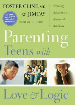Parenting Teens with Love and Logic: Preparing Adolescents for Resposible Adulthood 9781576839300