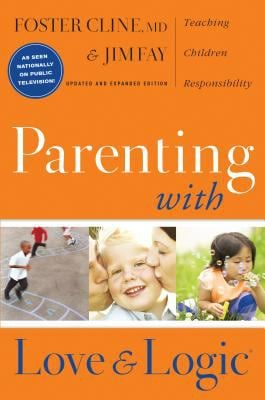 Parenting with Love and Logic: Teaching Children Responsibility 9781576839546
