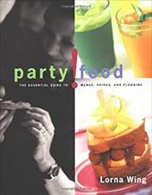 Party Food: The Essential Guide to Menus, Drinks, and Planning