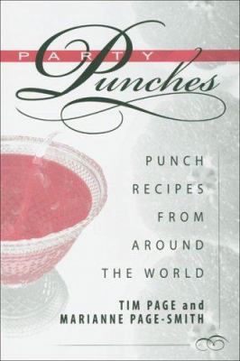 Party Punches: Punch Recipes from Around the World 9781570722868