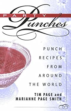 Party Punches: Punch Recipes from Around the World 9781570722332
