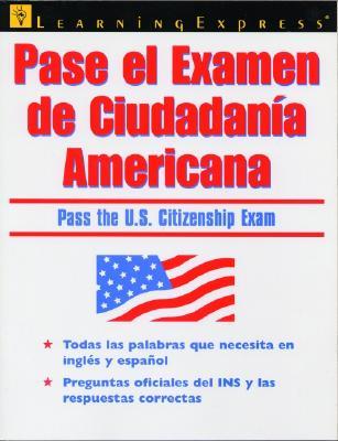 Pase El Examen de Ciudadania Americana 9781576853948