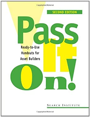 Pass It On!: Ready-To-Use Handouts for Asset Builders 9781574822434