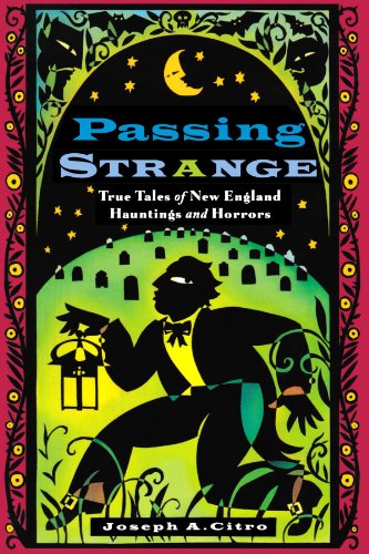 Passing Strange: True Tales of New England Hauntings and Horrors 9781576300596