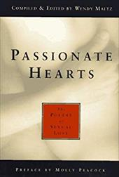 Passionate Hearts: The Poetry of Sexual Love: An Anthology 7111281