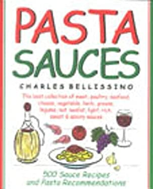 Pasta Sauces: 500 Sauce Recipes and Pasta Recommendations 9781579120153