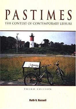 Pastimes: The Context of Contemporary Leisure 9781571675644