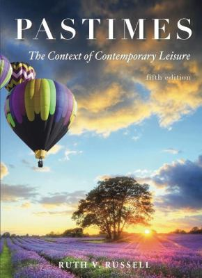 Pastimes: The Context of Contemporary Leisure 9781571677129