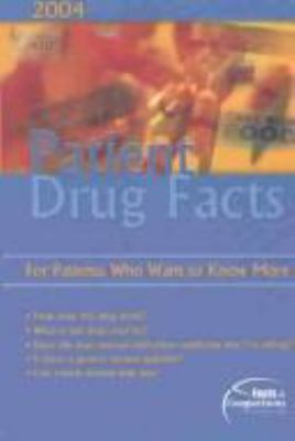 Patient Drug Facts 2004: Published by Facts and Comparisons 9781574391664
