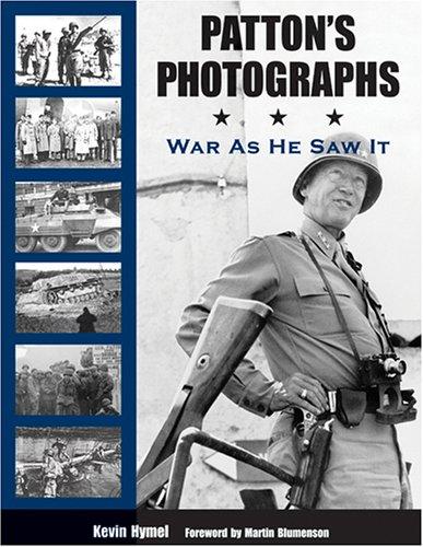 Patton's Photographs: War as He Saw It 9781574888713