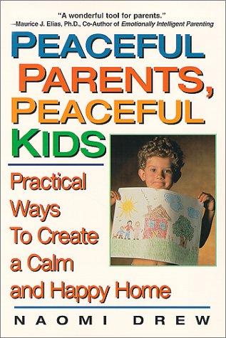 Peaceful Parents, Peaceful Kids 9781575666082