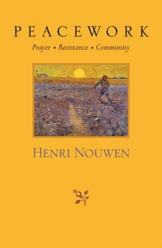 Peacework: Prayer, Resistance, Community 9781570755934