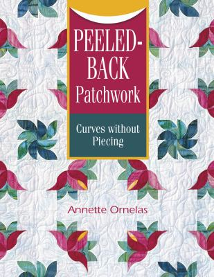 Peeled-Back Patchwork: Curves Without Piecing