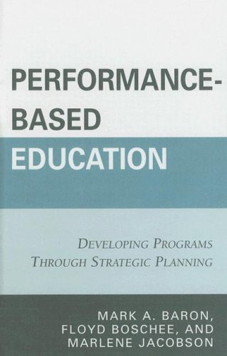 Performance-Based Education: Developing Programs Through Strategic Planning 9781578867868
