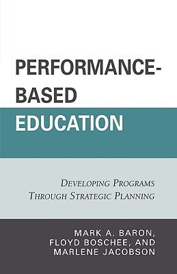Performance-Based Education: Developing Programs Through Strategic Planning 9781578867875